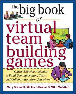 Big Book of Virtual Teambuilding Games By Scannell, Mary/ Abrams, Michael/ Mulvihill, Mike