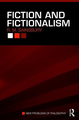 Fiction And Fictionalism By Sainsbury, R. M.