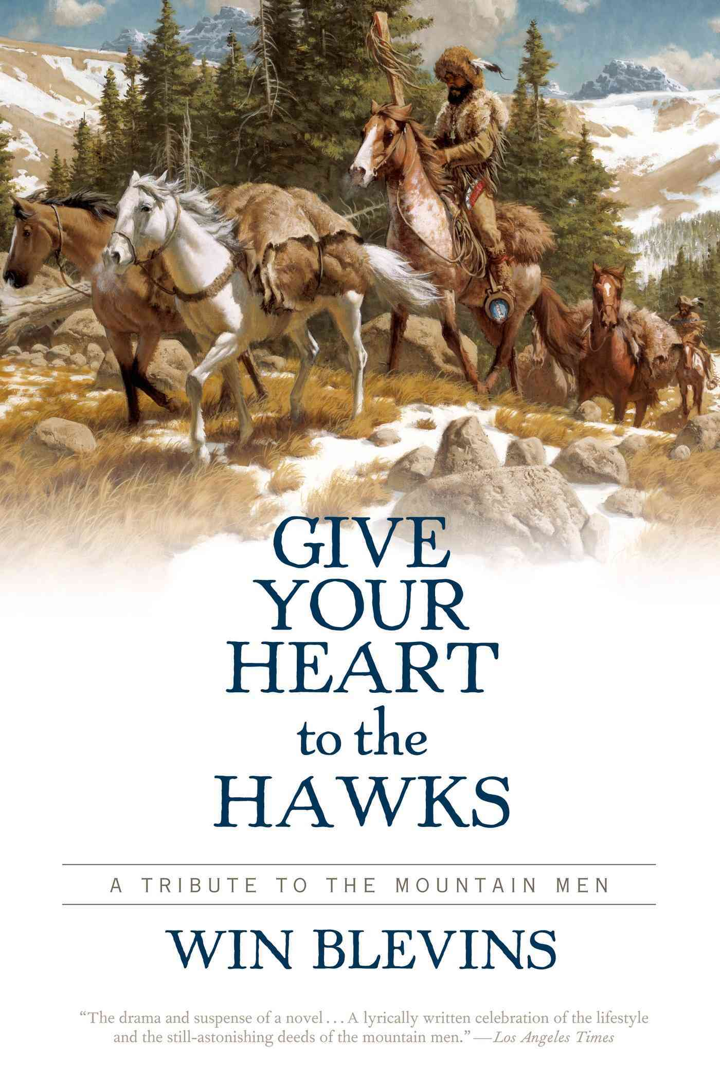 Give Your Heart to the Hawks By Blevins, Winfred