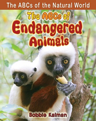 The ABCs of Endangered Animals By Kalman, Bobbie