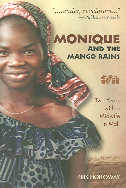 Monique And the Mango Rains By Holloway, Kris/ Bidwell, John (EDT)